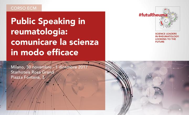 PUBLIC SPEAKING IN REUMATOLOGIA: COMUNICARE LA SCIENZA IN MODO EFFICACE @ Rosa Grand Milano Starhotels